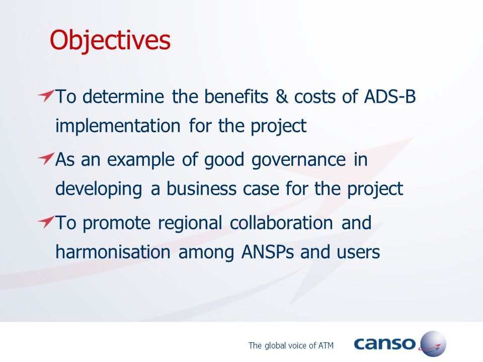 Objectives To determine the benefits & costs of ADS-B implementation for the project.