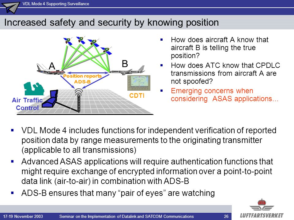 Increased safety and security by knowing position