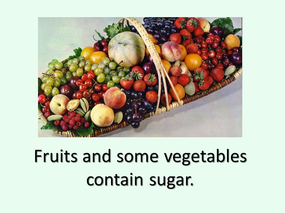 Carbohydrates learning targets 1 ppt video online download 43 fruits and some vegetables contain sugar workwithnaturefo