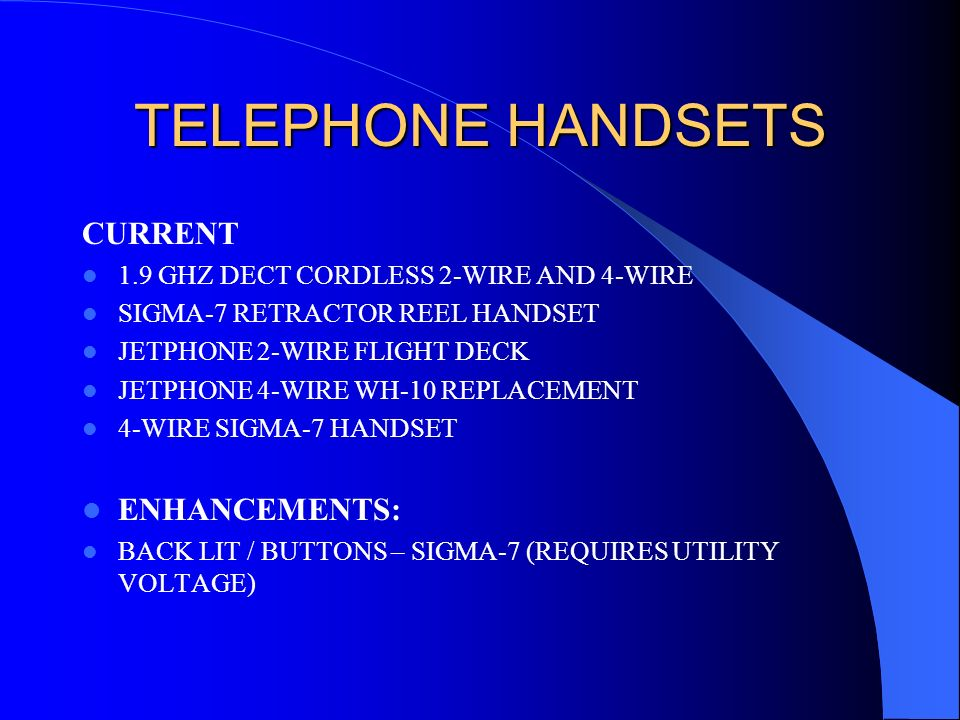 TELEPHONE HANDSETS CURRENT ENHANCEMENTS: