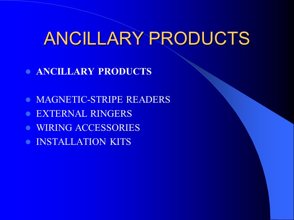 ANCILLARY PRODUCTS ANCILLARY PRODUCTS MAGNETIC-STRIPE READERS
