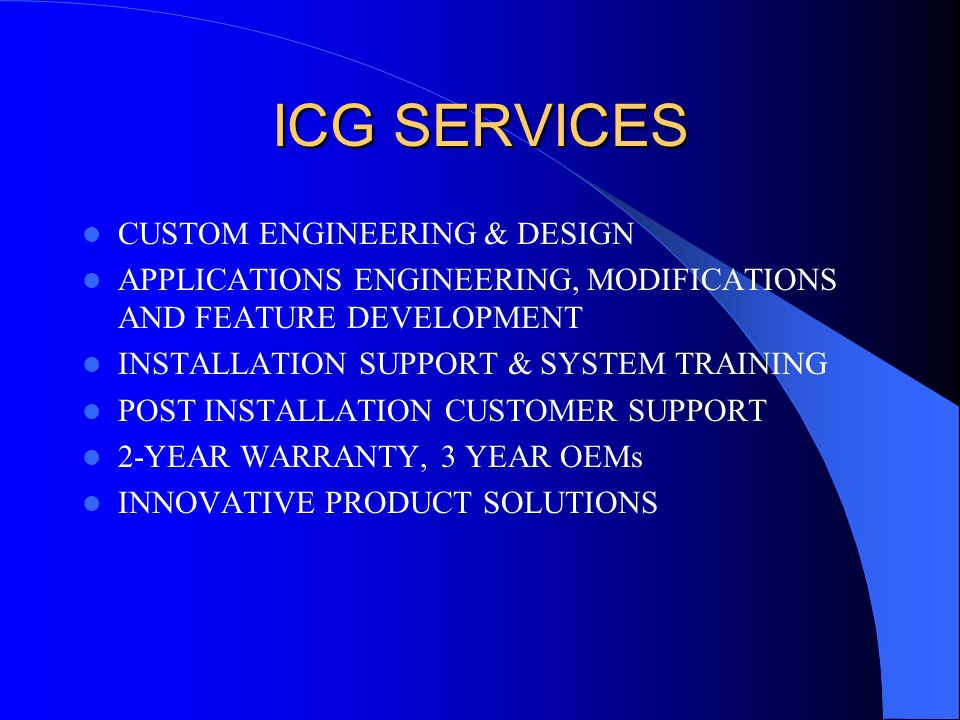 ICG SERVICES CUSTOM ENGINEERING & DESIGN