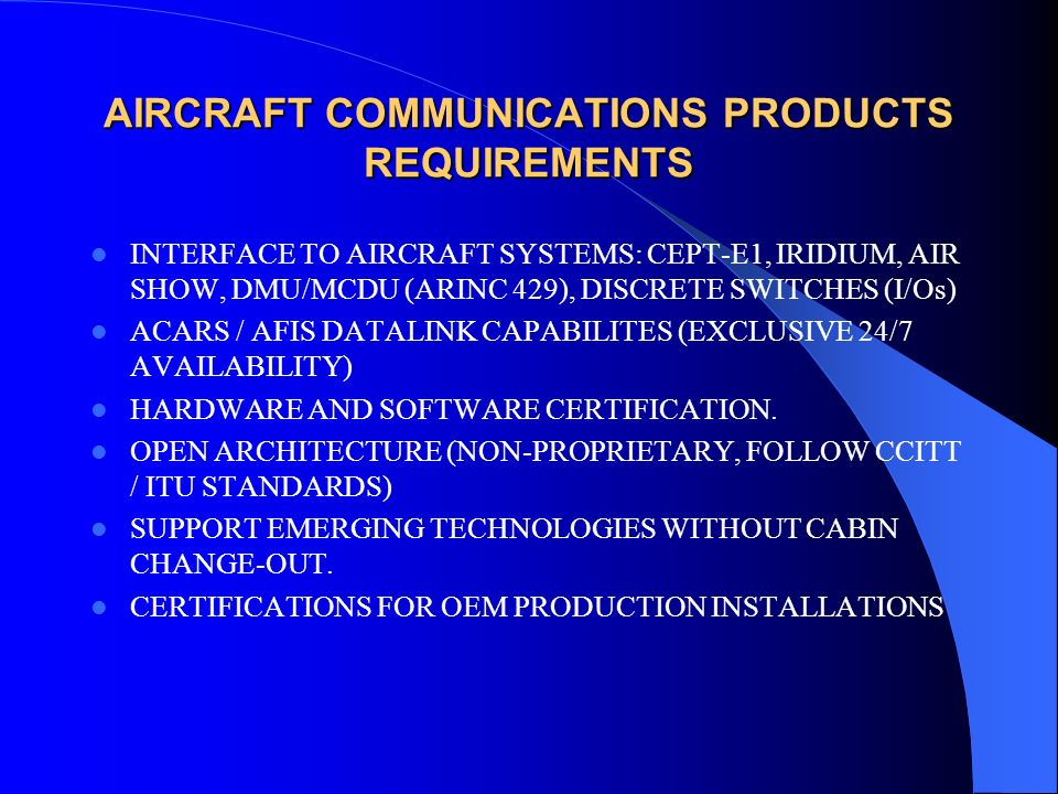 AIRCRAFT COMMUNICATIONS PRODUCTS REQUIREMENTS