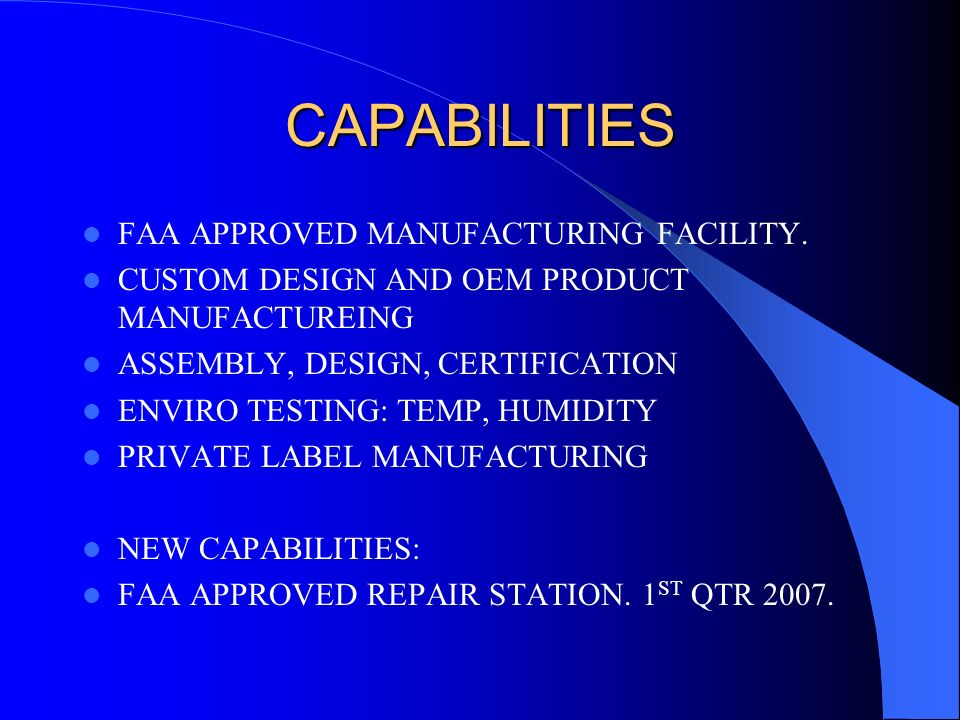 CAPABILITIES FAA APPROVED MANUFACTURING FACILITY.