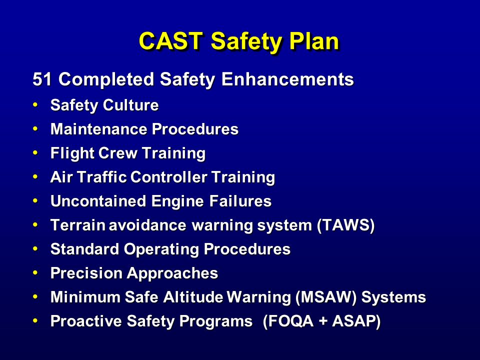 CAST Safety Plan 51 Completed Safety Enhancements Safety Culture