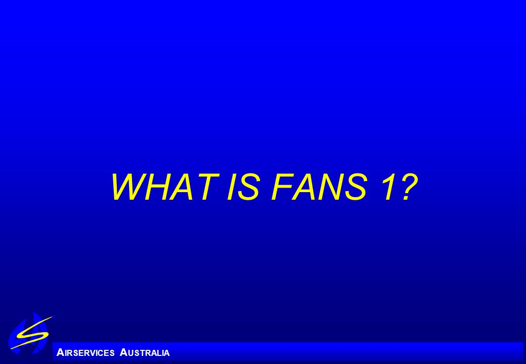WHAT IS FANS 1