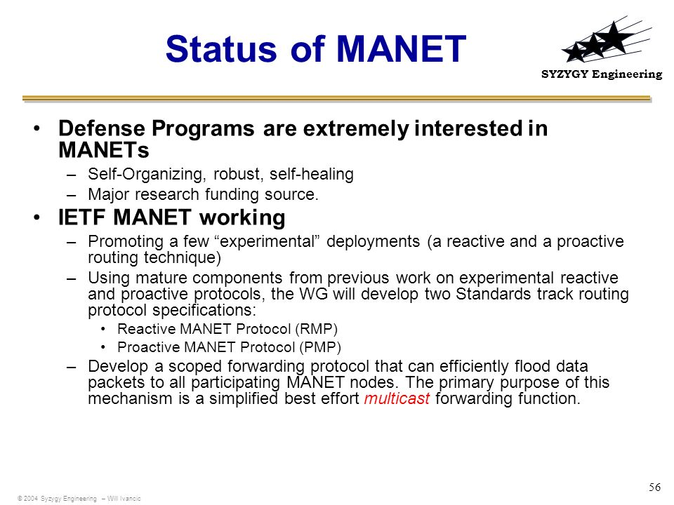Status of MANET Defense Programs are extremely interested in MANETs
