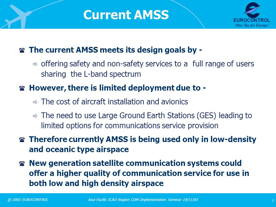 Current AMSS The current AMSS meets its design goals by -