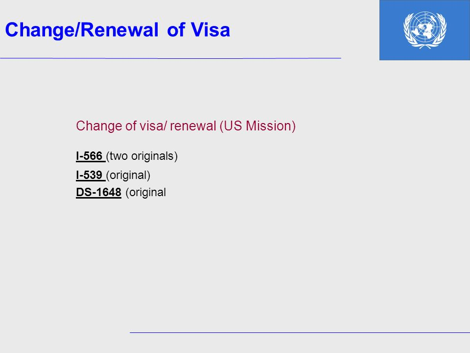 I-566 (two originals) Change/Renewal of Visa