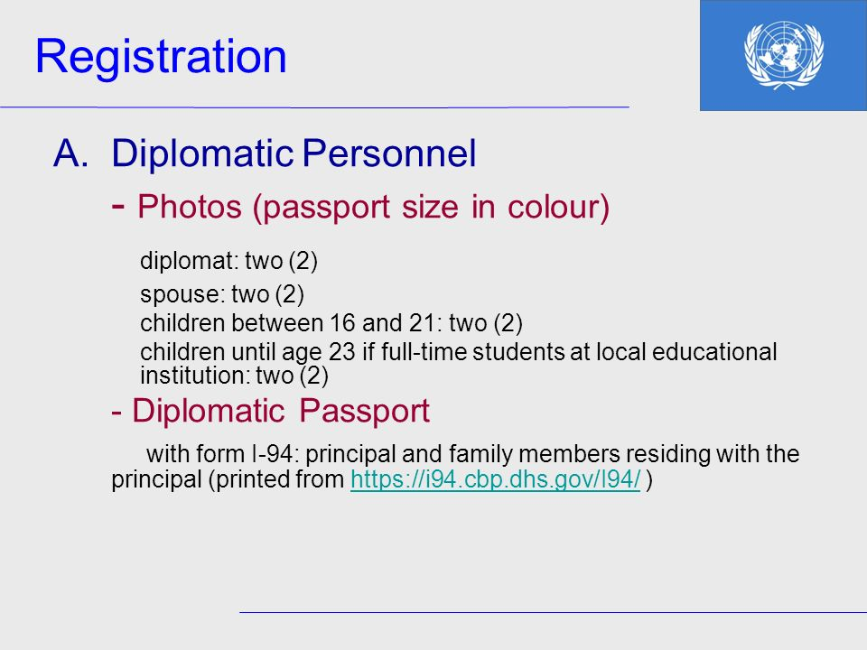 Registration - Photos (passport size in colour) diplomat: two (2)