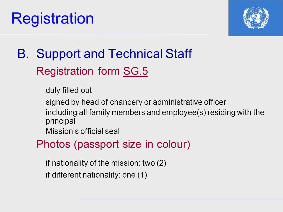 Registration duly filled out if nationality of the mission: two (2)