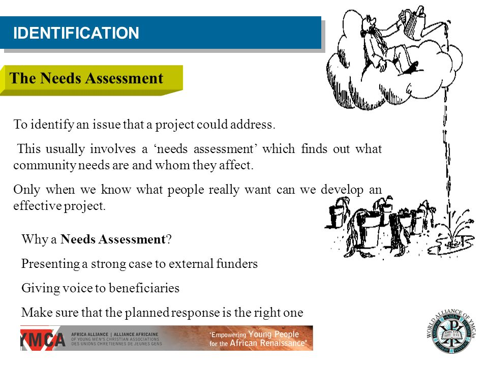 IDENTIFICATION The Needs Assessment