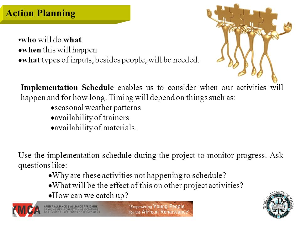 Action Planning who will do what when this will happen