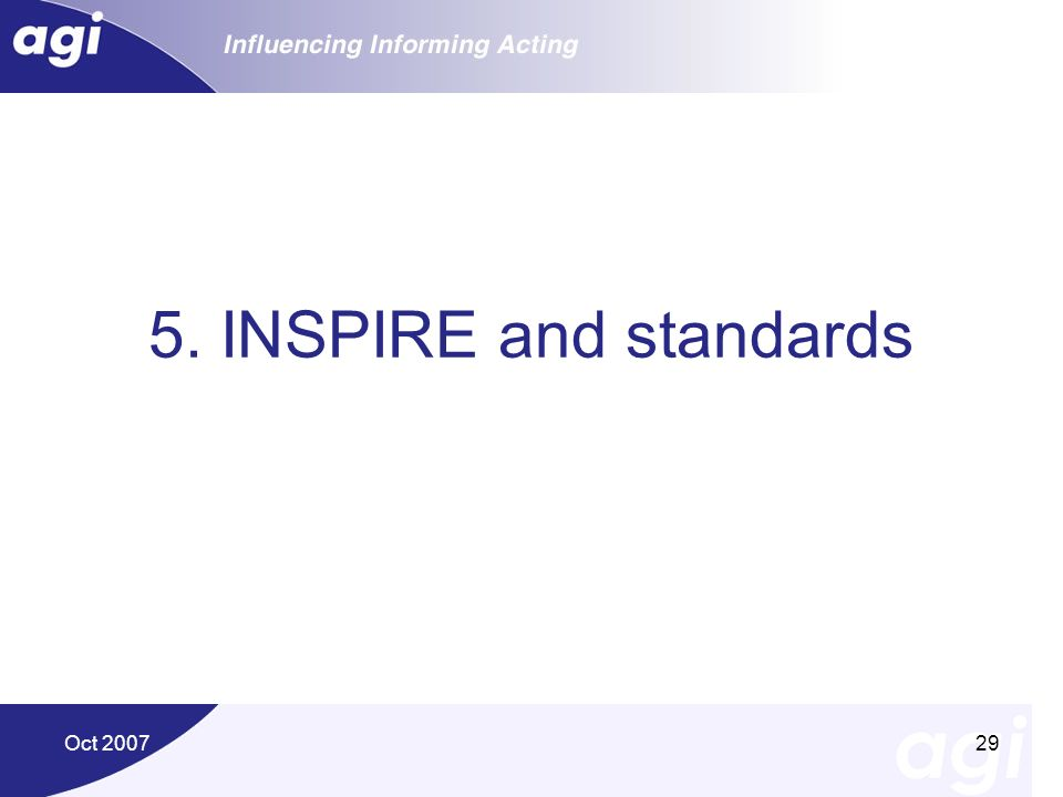 5. INSPIRE and standards Oct 2007