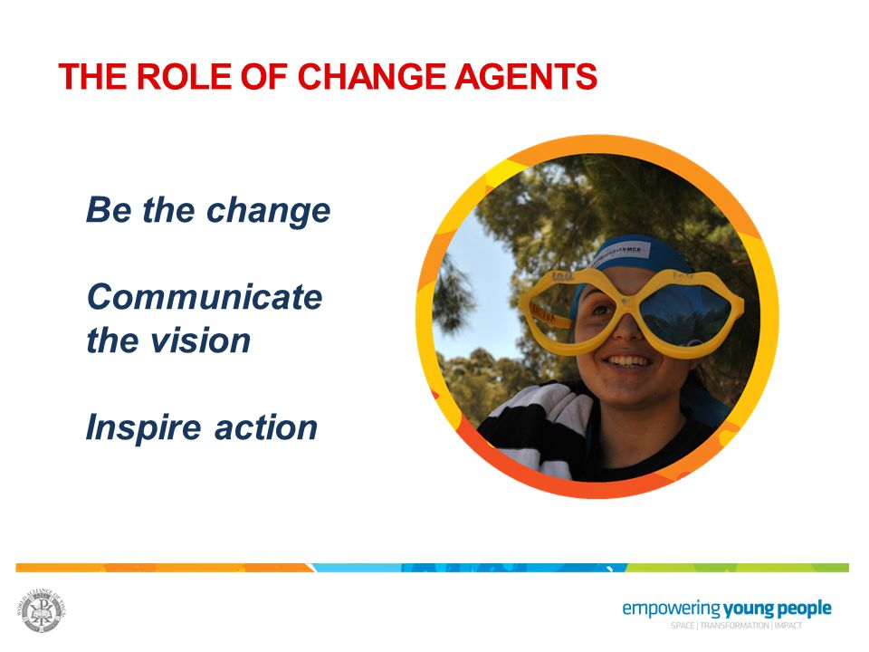 THE ROLE OF CHANGE AGENTS
