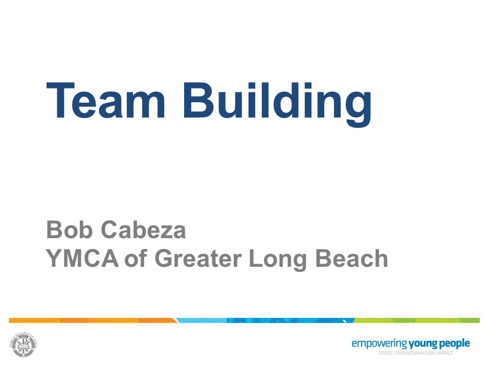 Team Building Bob Cabeza YMCA of Greater Long Beach
