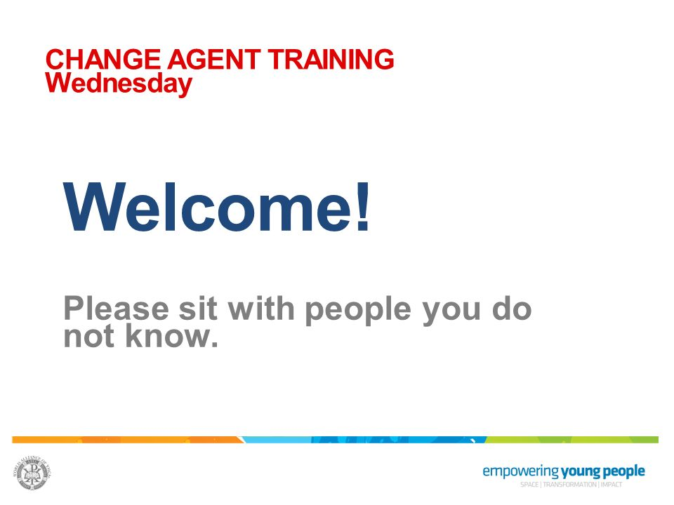 Welcome! Please sit with people you do not know.