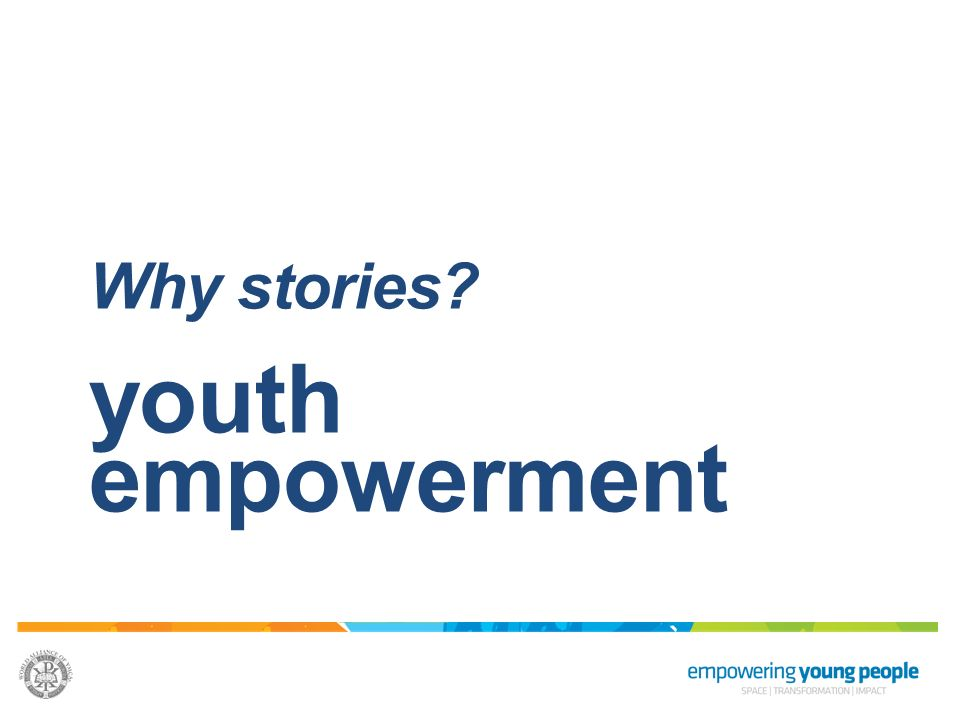 Why stories youth empowerment