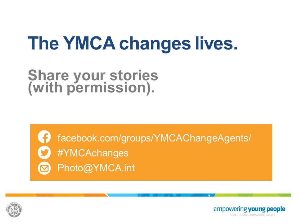 The YMCA changes lives. Share your stories (with permission).