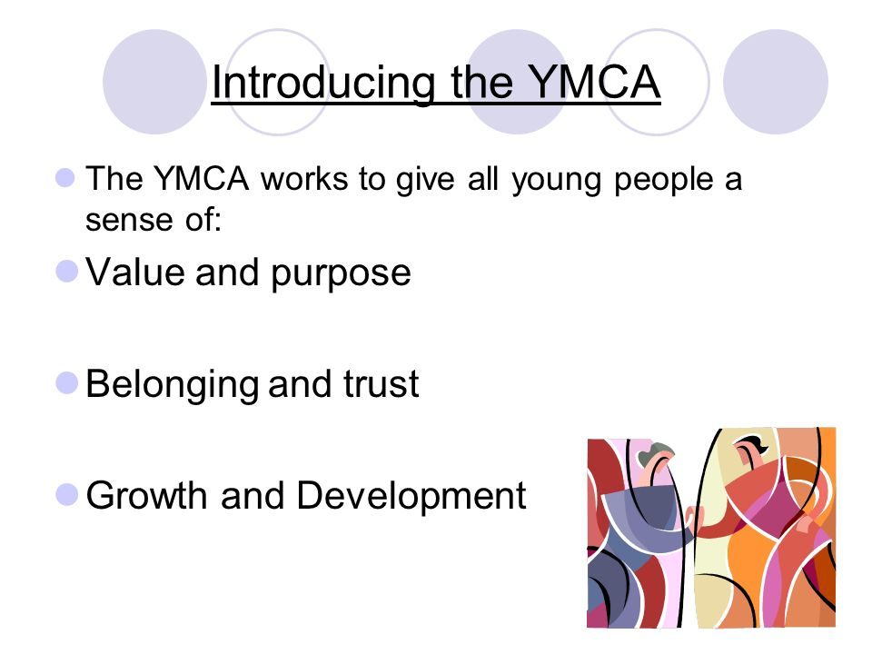 Introducing the YMCA Value and purpose Belonging and trust