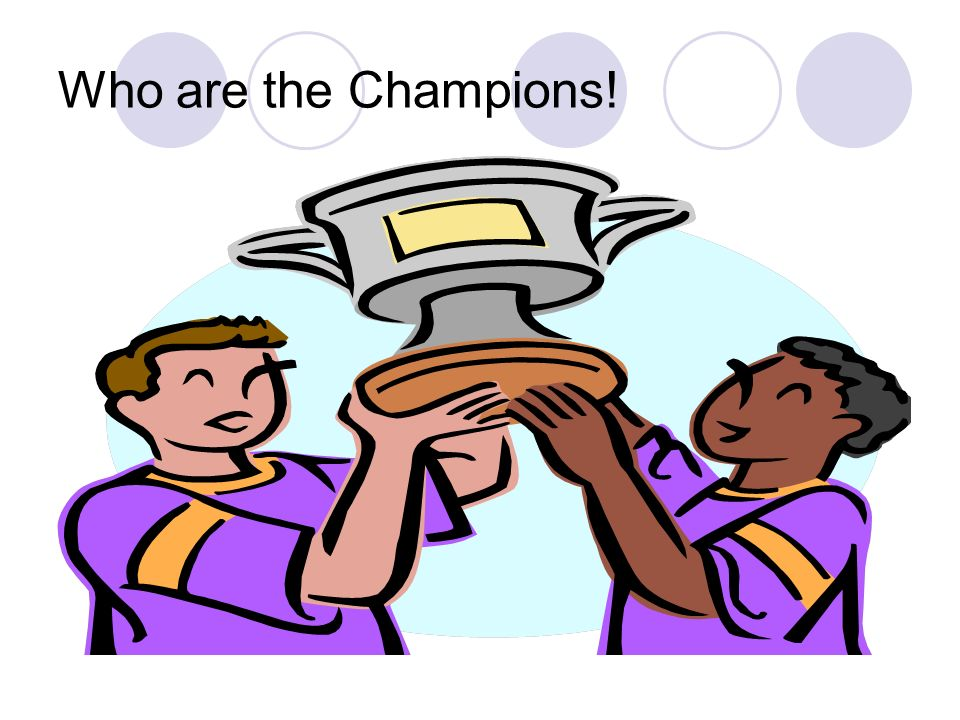 Who are the Champions!