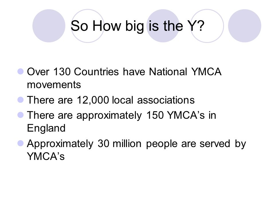 So How big is the Y Over 130 Countries have National YMCA movements