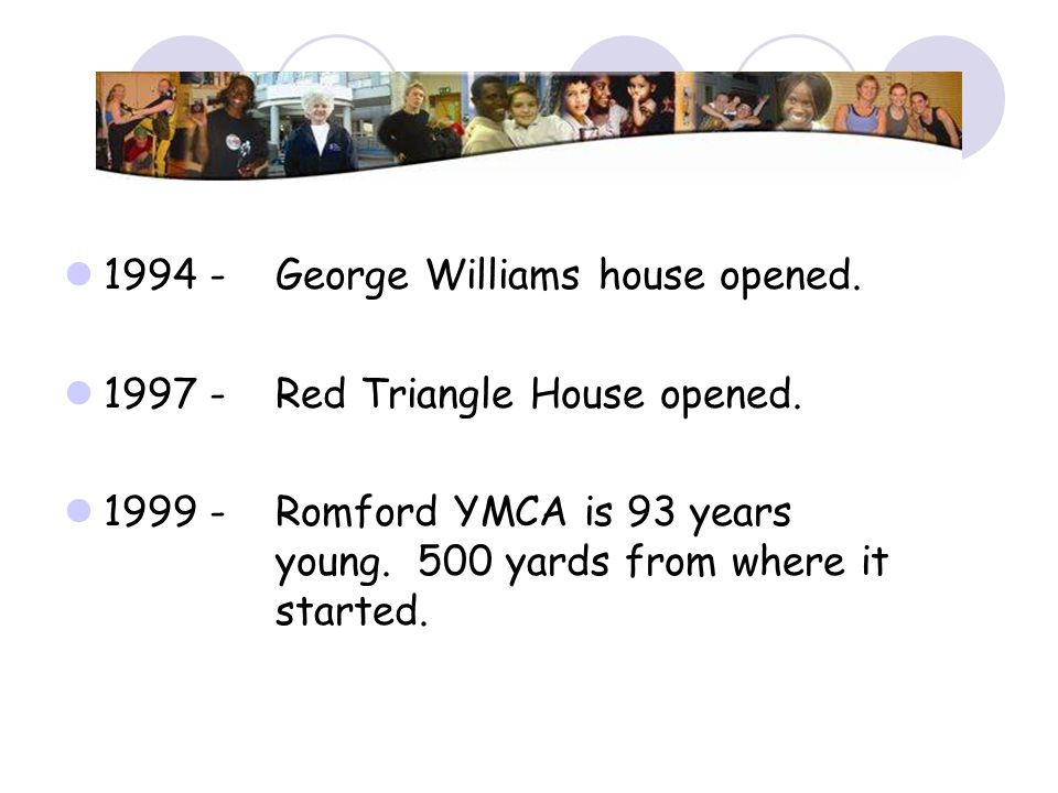 George Williams house opened.
