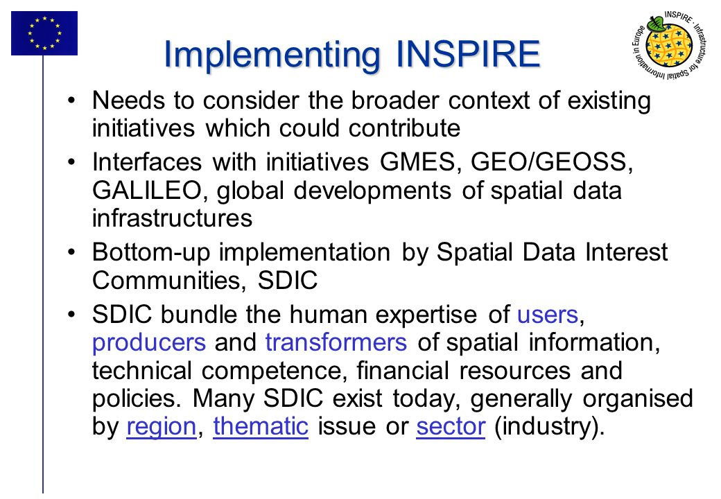 Implementing INSPIRE Needs to consider the broader context of existing initiatives which could contribute.