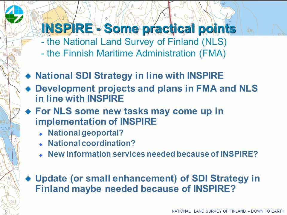 INSPIRE - Some practical points - the National Land Survey of Finland (NLS) - the Finnish Maritime Administration (FMA)