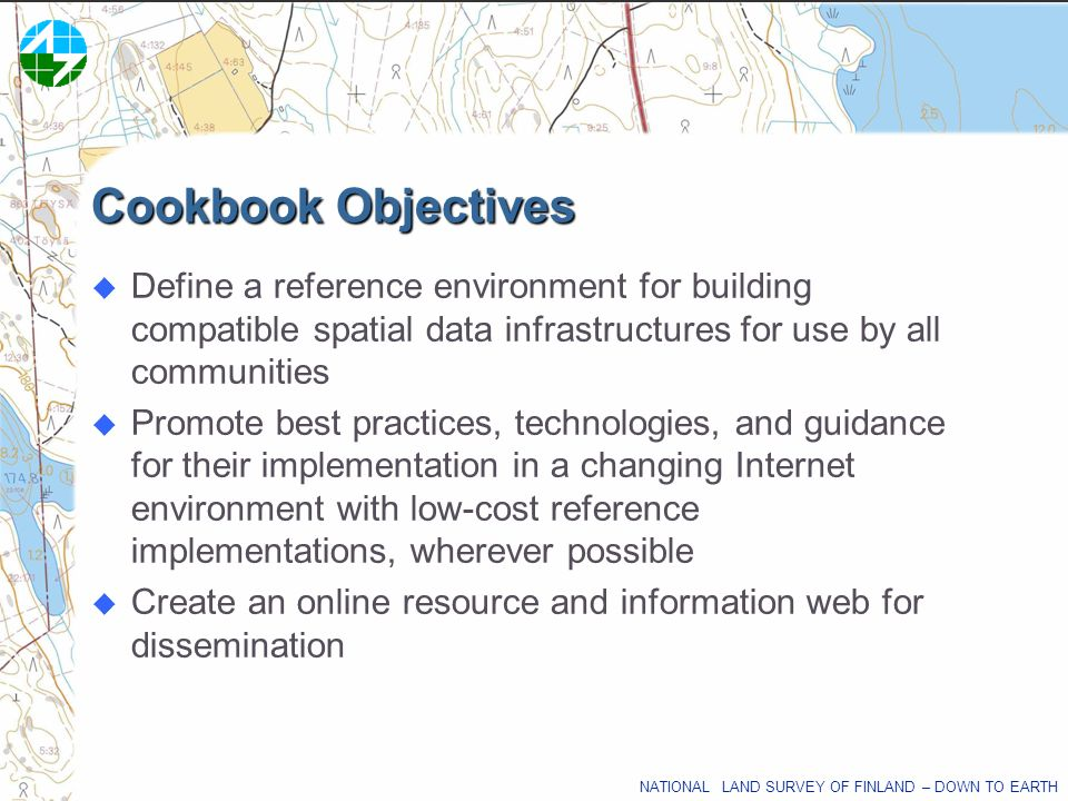 Cookbook Objectives Define a reference environment for building compatible spatial data infrastructures for use by all communities.
