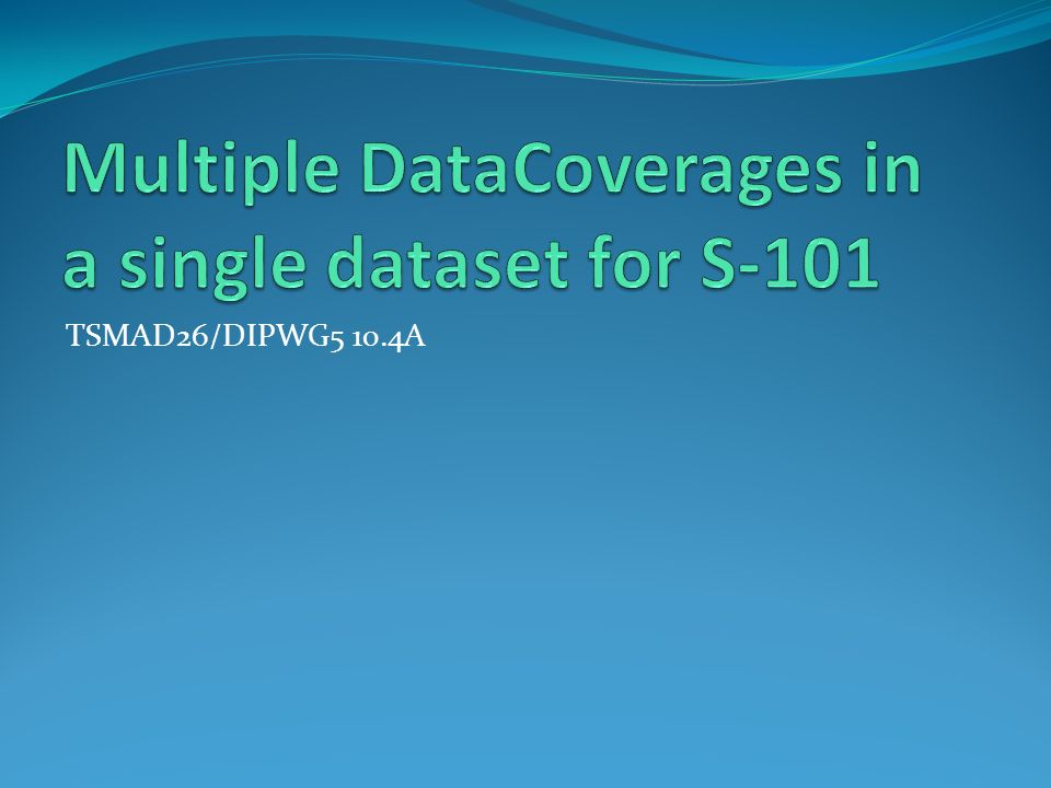 Multiple DataCoverages in a single dataset for S-101