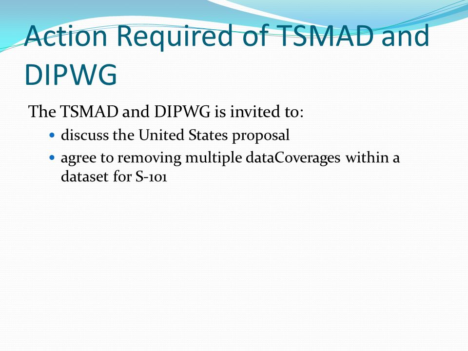 Action Required of TSMAD and DIPWG