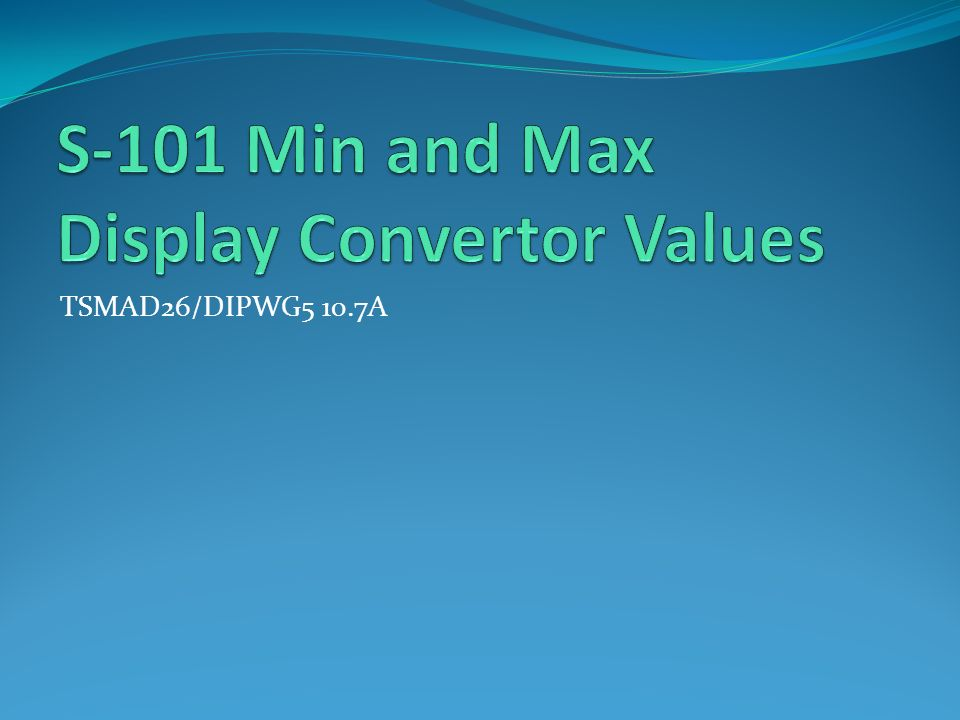 S-101 Min and Max Display Convertor Values