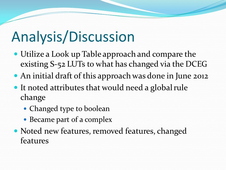 Analysis/Discussion Utilize a Look up Table approach and compare the existing S-52 LUTs to what has changed via the DCEG.