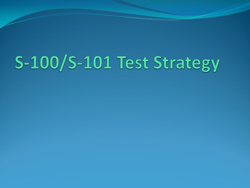 S-100/S-101 Test Strategy