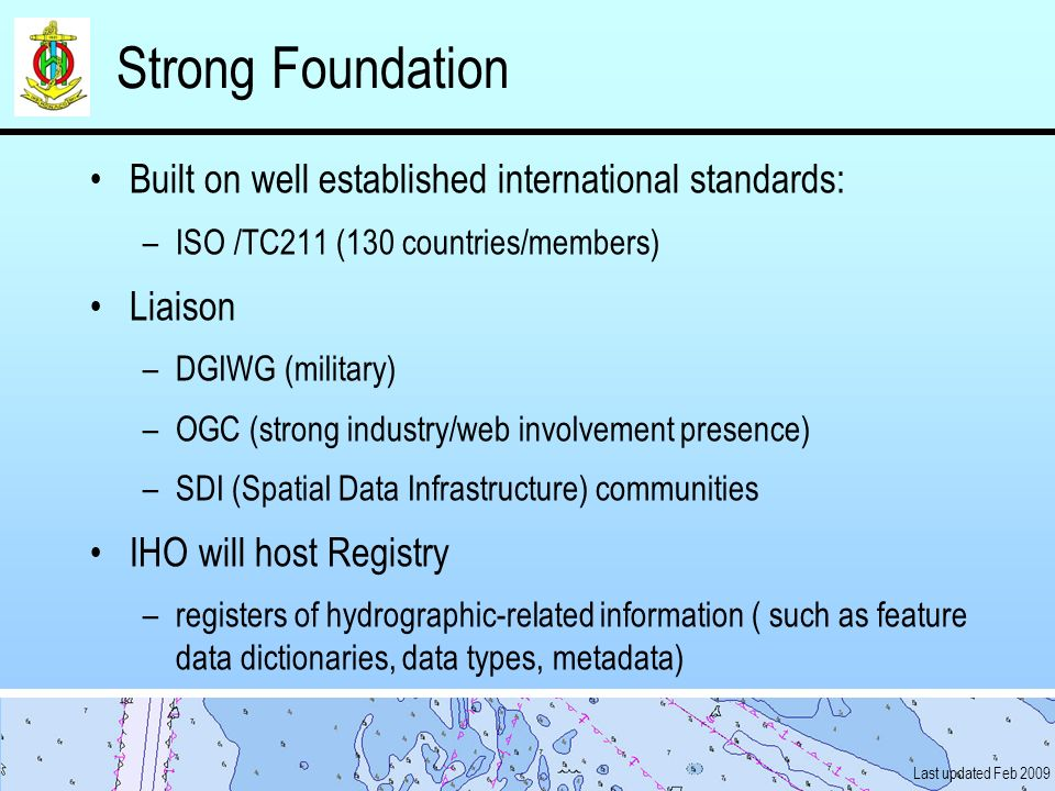 Strong Foundation Built on well established international standards: