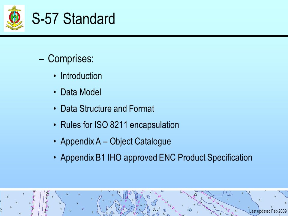 S-57 Standard Comprises: Introduction Data Model