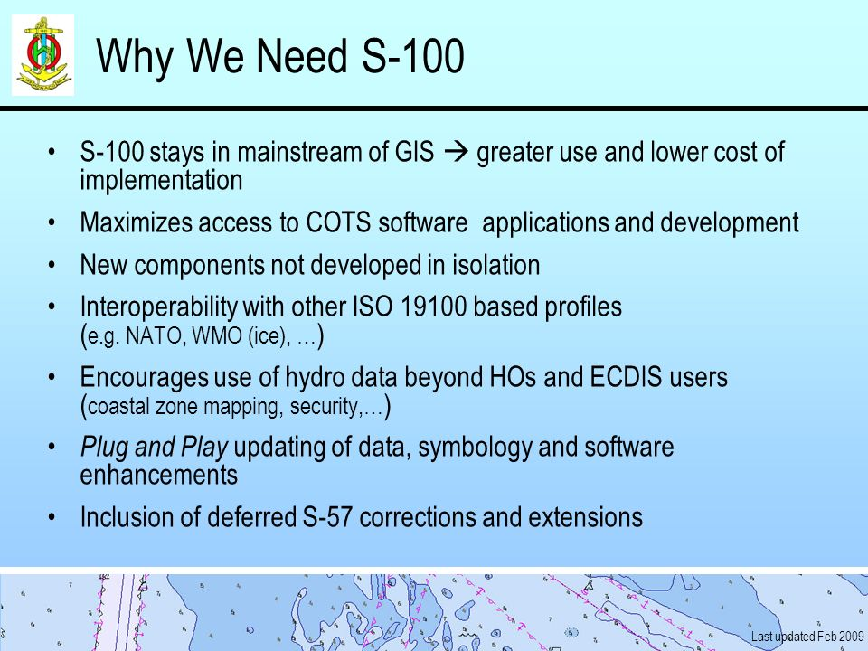 Why We Need S-100 S-100 stays in mainstream of GIS  greater use and lower cost of implementation.