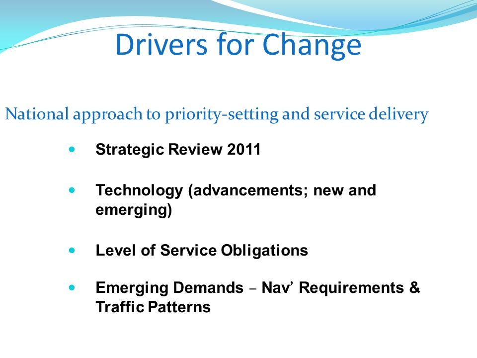 Drivers for Change National approach to priority-setting and service delivery. Strategic Review 2011.