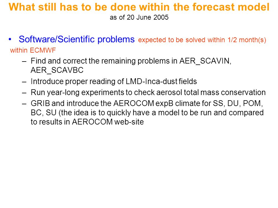 What still has to be done within the forecast model as of 20 June 2005