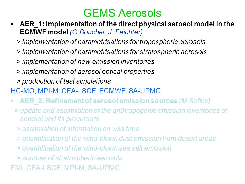 GEMS Aerosols AER_1: Implementation of the direct physical aerosol model in the ECMWF model (O.Boucher, J. Feichter)