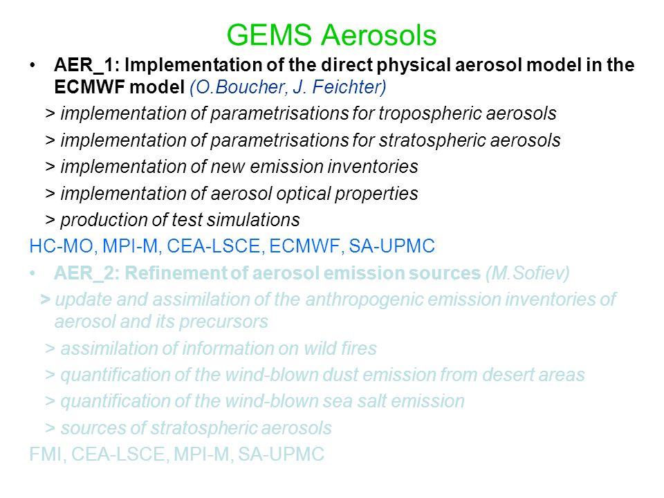 GEMS Aerosols AER_1: Implementation of the direct physical aerosol model in the ECMWF model (O.Boucher, J. Feichter)