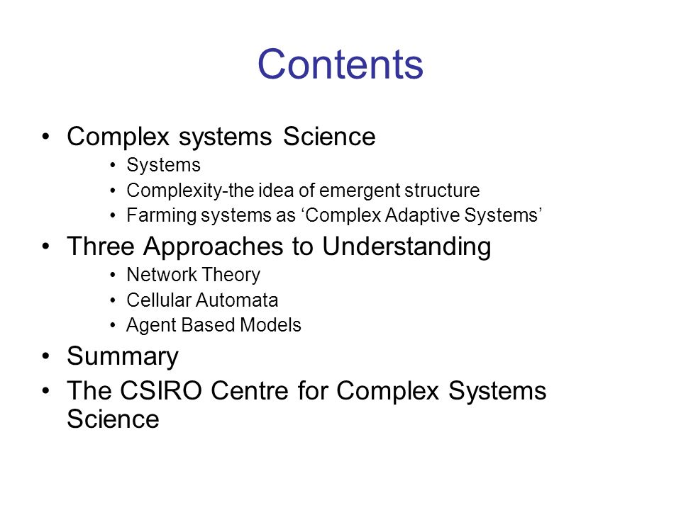 Contents Complex systems Science Three Approaches to Understanding