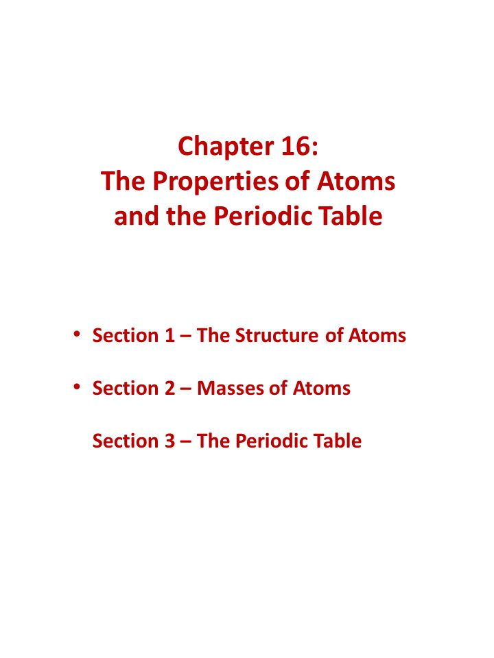 periodic properties of atoms Periodic table - periodic properties cause of periodicity of properties of elements is due to the repetition of similar electronic configuration of their atoms in.