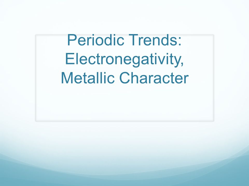 Periodic Trends Electronegativity Worksheet Kidz Activities. Periodic Trends Electronegativity Metallic Character Ppt Video. Worksheet. Chemistry 1 Worksheet Periodic Trends At Clickcart.co