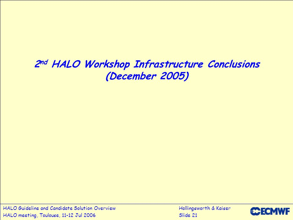 2nd HALO Workshop Infrastructure Conclusions (December 2005)