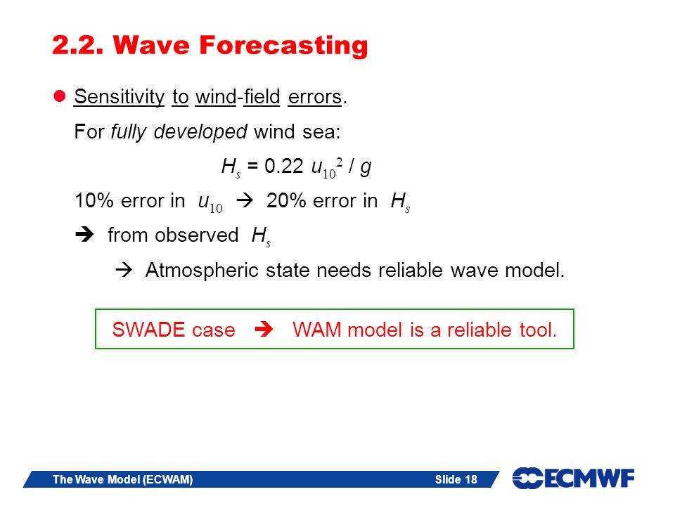 SWADE case  WAM model is a reliable tool.