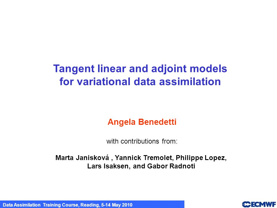Tangent linear and adjoint models for variational data assimilation