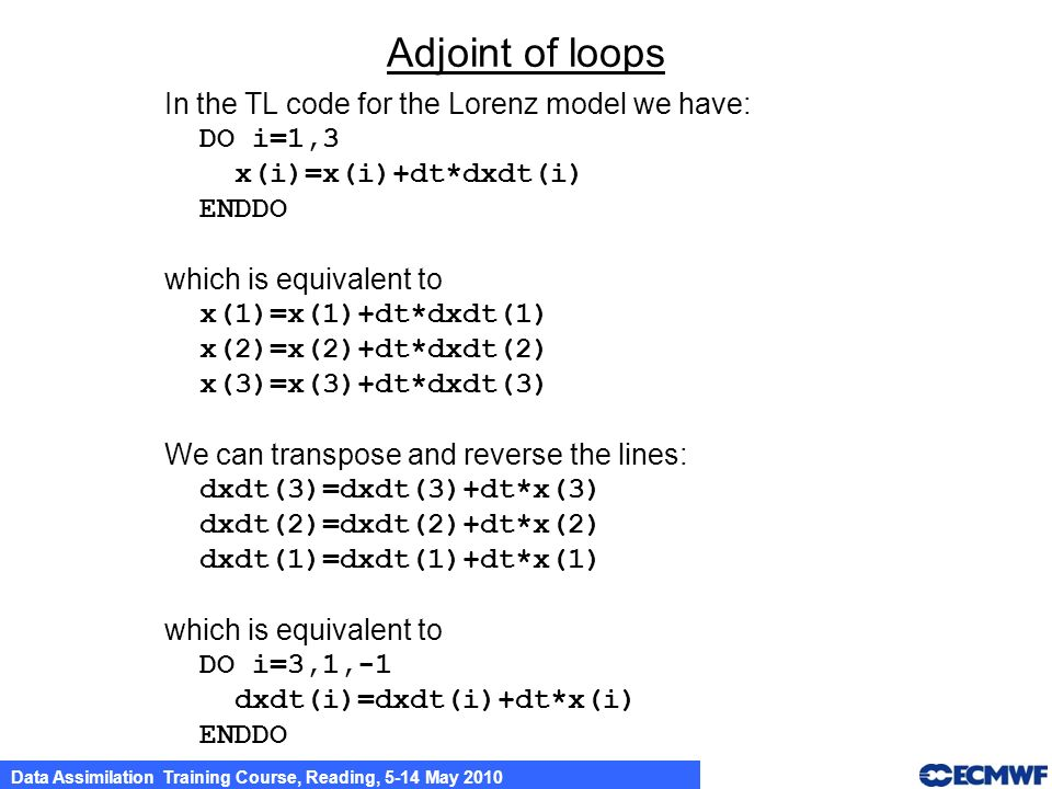 Adjoint of loops In the TL code for the Lorenz model we have: DO i=1,3