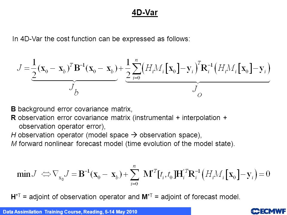 4D-Var In 4D-Var the cost function can be expressed as follows: